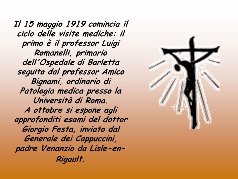Il 15 maggio 1919 comincia il ciclo delle visite mediche: il primo è il professor Luigi Romanelli, primario dell'Ospedale di Barletta seguito dal prof