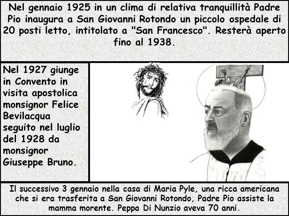 Il successivo 3 gennaio nella casa di Maria Pyle, una ricca americana che si era trasferita a San Giovanni Rotondo, Padre Pio assiste la mamma morente