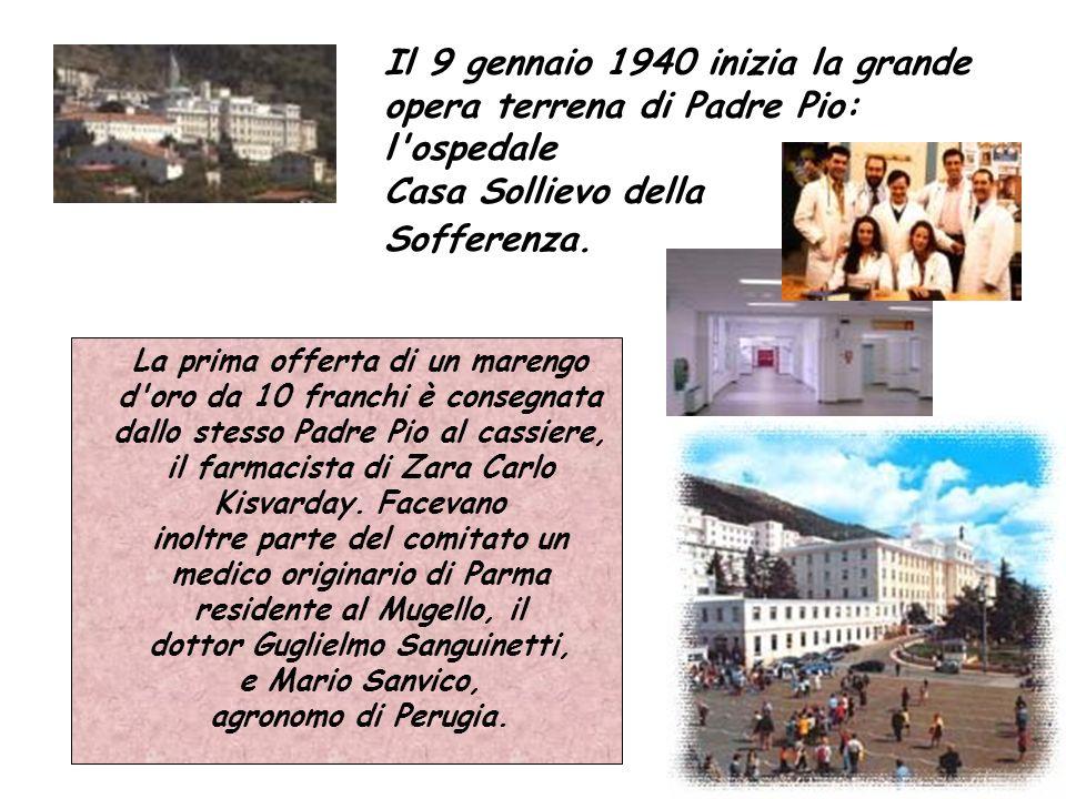 Il 9 gennaio 1940 inizia la grande opera terrena di Padre Pio: l'ospedale Casa Sollievo della Sofferenza. La prima offerta di un marengo d'oro da 10 f