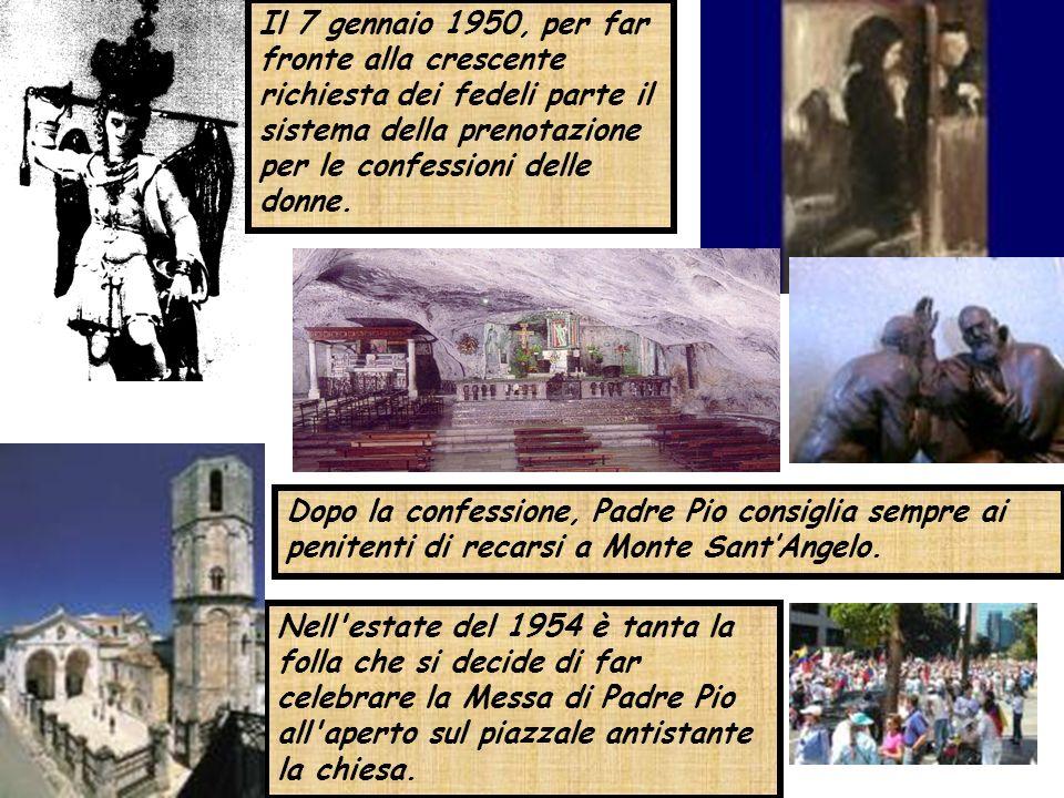 Nell'estate del 1954 è tanta la folla che si decide di far celebrare la Messa di Padre Pio all'aperto sul piazzale antistante la chiesa. Il 7 gennaio