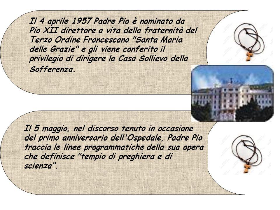 Il 5 maggio, nel discorso tenuto in occasione del primo anniversario dell'Ospedale, Padre Pio traccia le linee programmatiche della sua opera che defi