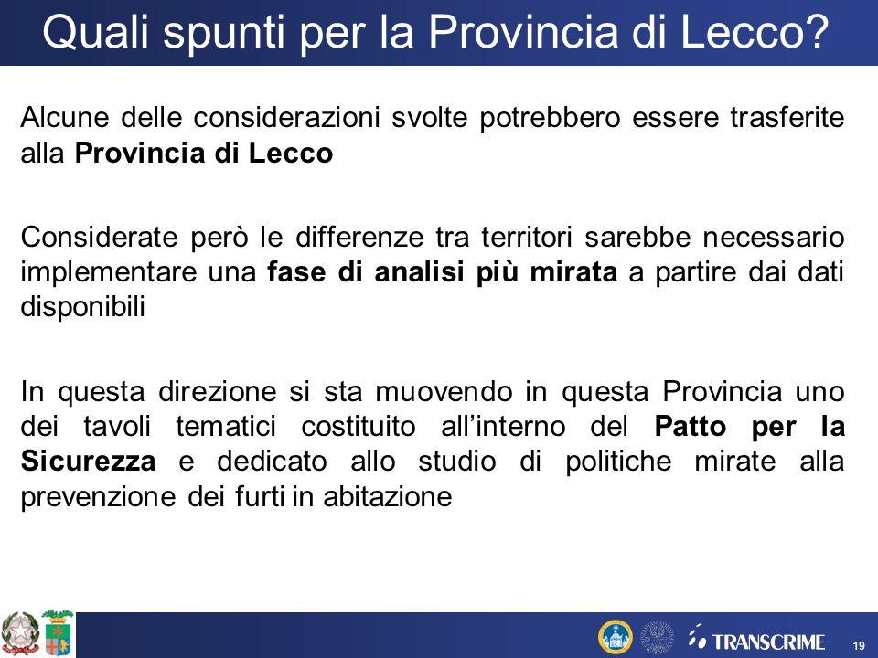Alcune delle considerazioni svolte potrebbero essere trasferite alla Provincia di Lecco Considerate però le differenze tra territori sarebbe necessari