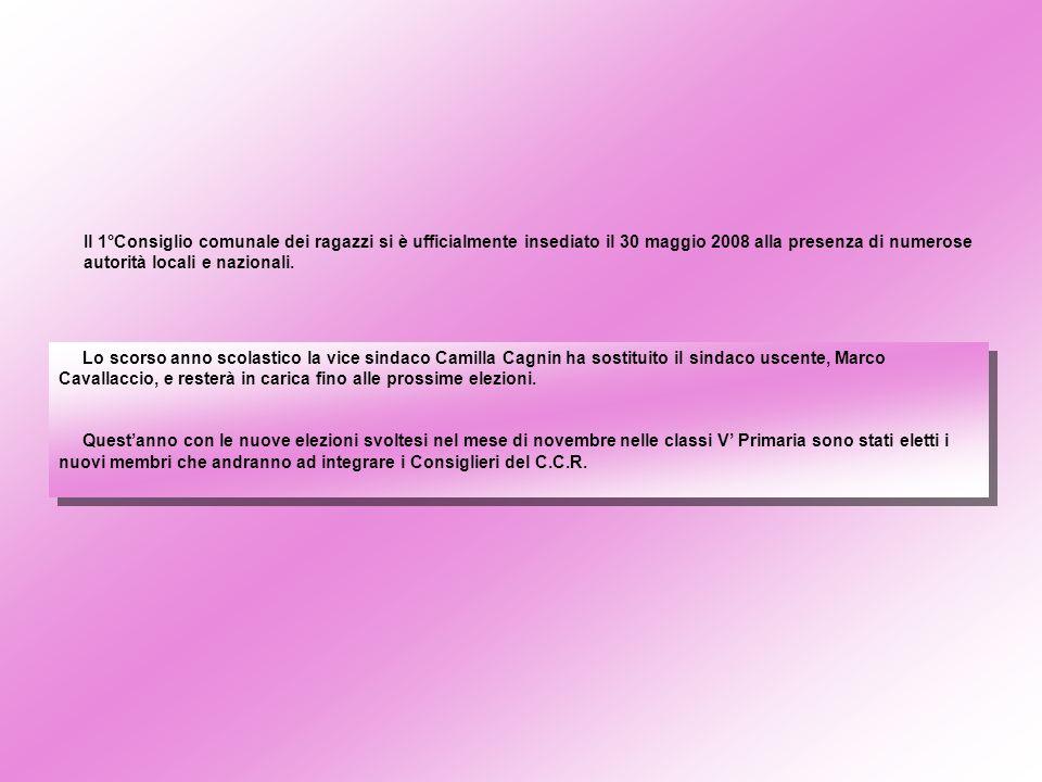 Il 1°Consiglio comunale dei ragazzi si è ufficialmente insediato il 30 maggio 2008 alla presenza di numerose autorità locali e nazionali. Lo scorso an