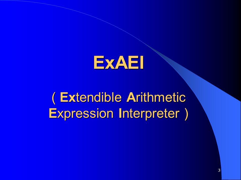3 ExAEI ( Extendible Arithmetic Expression Interpreter )