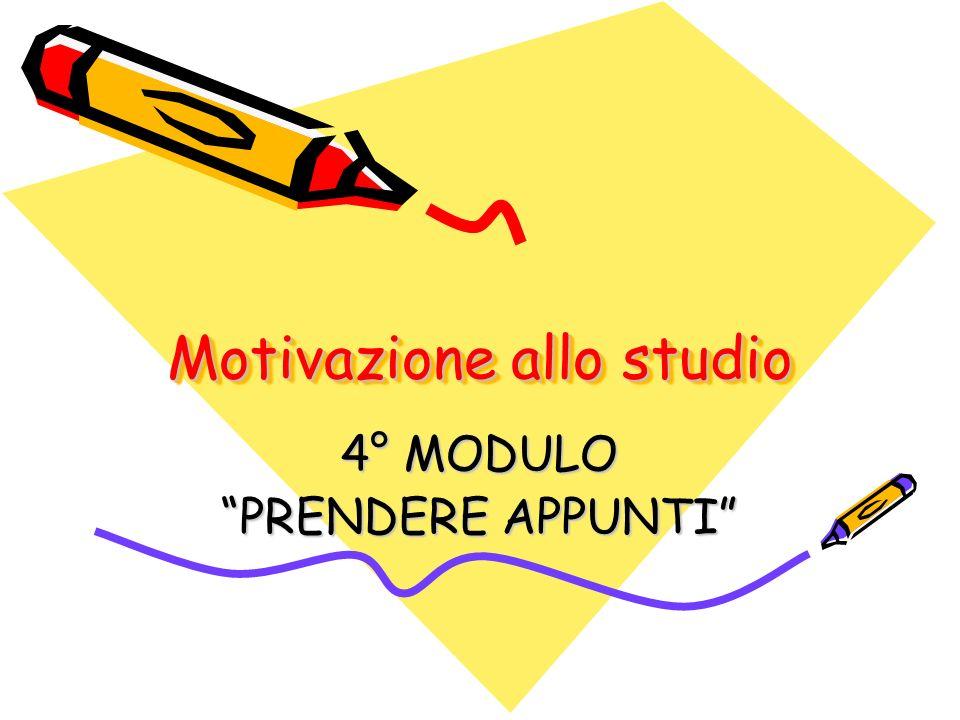 Motivazione allo studio 4° MODULO PRENDERE APPUNTI