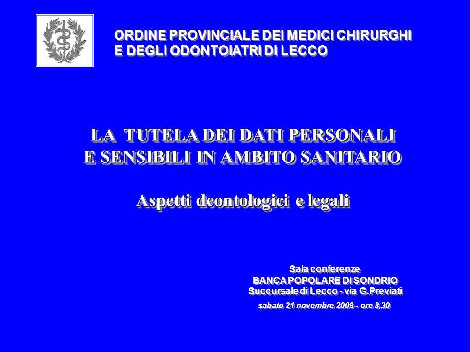 DEONTOLOGIA E LEGGE LEGGEDEONTOLOGIA E A TUTELA DELLA PRIVACY DEI PAZIENTI A TUTELA DELLA PRIVACY DEI PAZIENTI mpe 2009