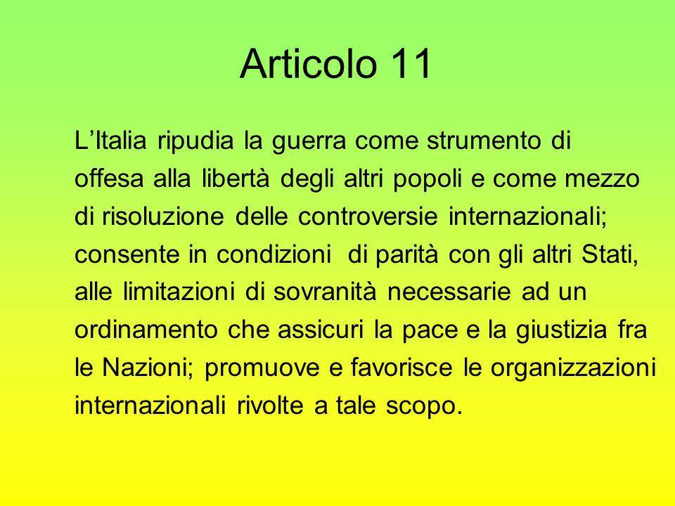 Articolo 11 LItalia ripudia la guerra come strumento di offesa alla libertà degli altri popoli e come mezzo di risoluzione delle controversie internaz