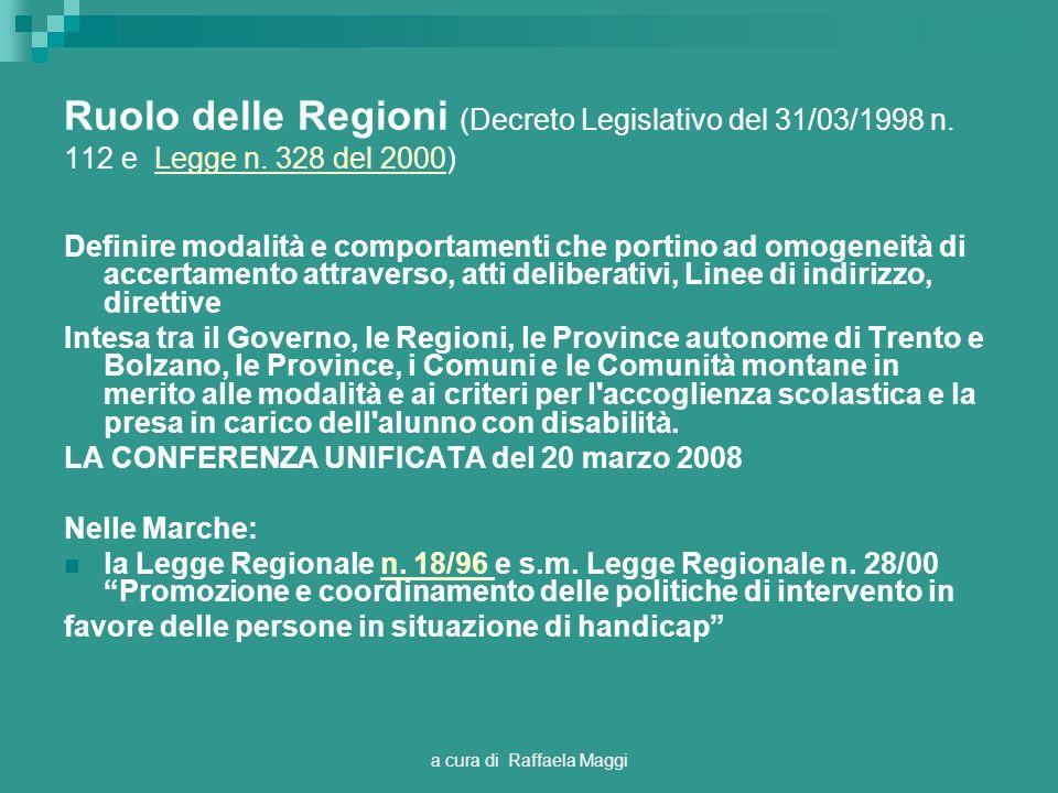 a cura di Raffaela Maggi Ruolo delle Regioni (Decreto Legislativo del 31/03/1998 n. 112 e Legge n. 328 del 2000)Legge n. 328 del 2000 Definire modalit