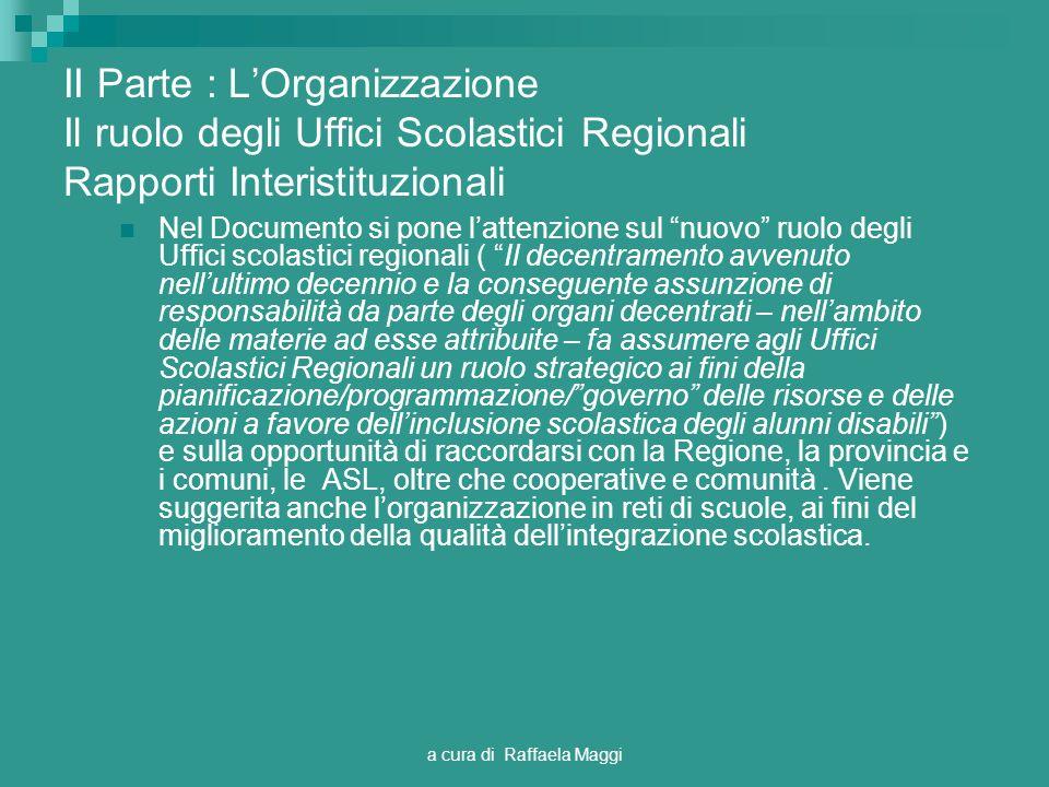 a cura di Raffaela Maggi II Parte : LOrganizzazione Il ruolo degli Uffici Scolastici Regionali Rapporti Interistituzionali Nel Documento si pone latte