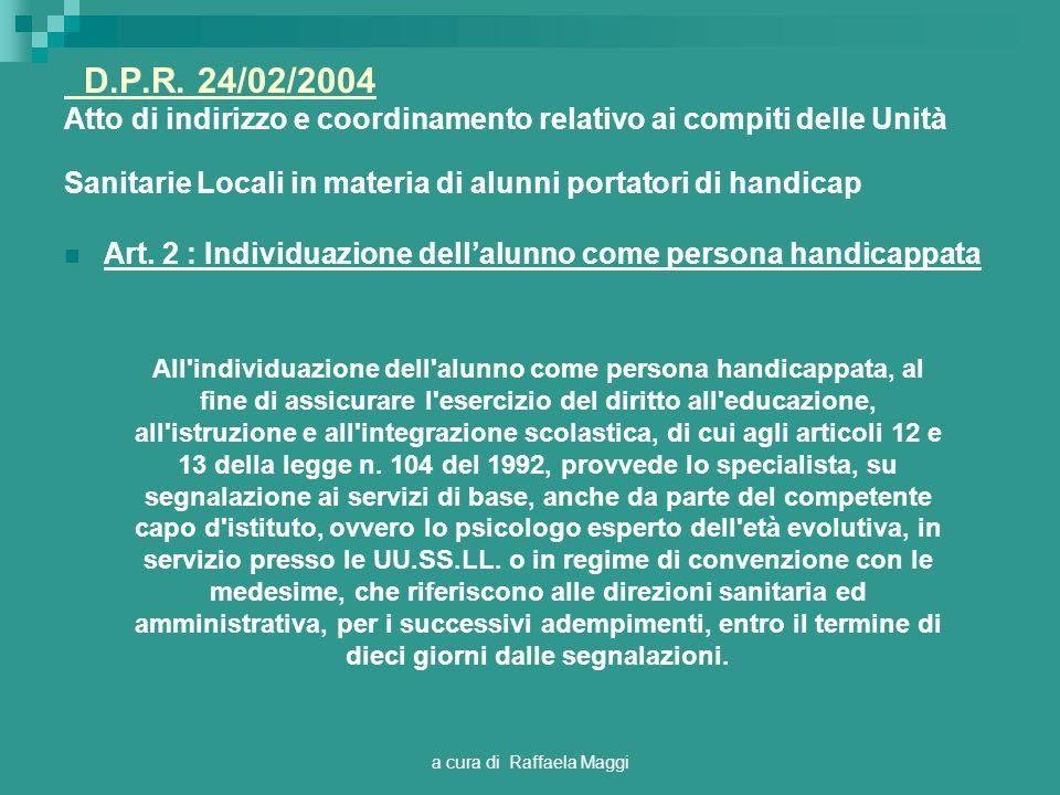 a cura di Raffaela Maggi D.P.R. 24/02/2004 D.P.R. 24/02/2004 Atto di indirizzo e coordinamento relativo ai compiti delle Unità Sanitarie Locali in mat