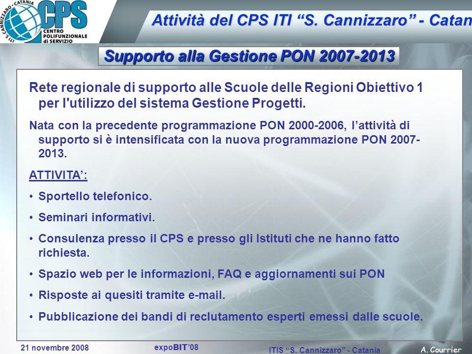 21 novembre 2008 A. Courrier ITIS S. Cannizzaro - Catania expo BIT 08 Attività del CPS ITI S. Cannizzaro - Catania Supporto alla Gestione PON 2007-201