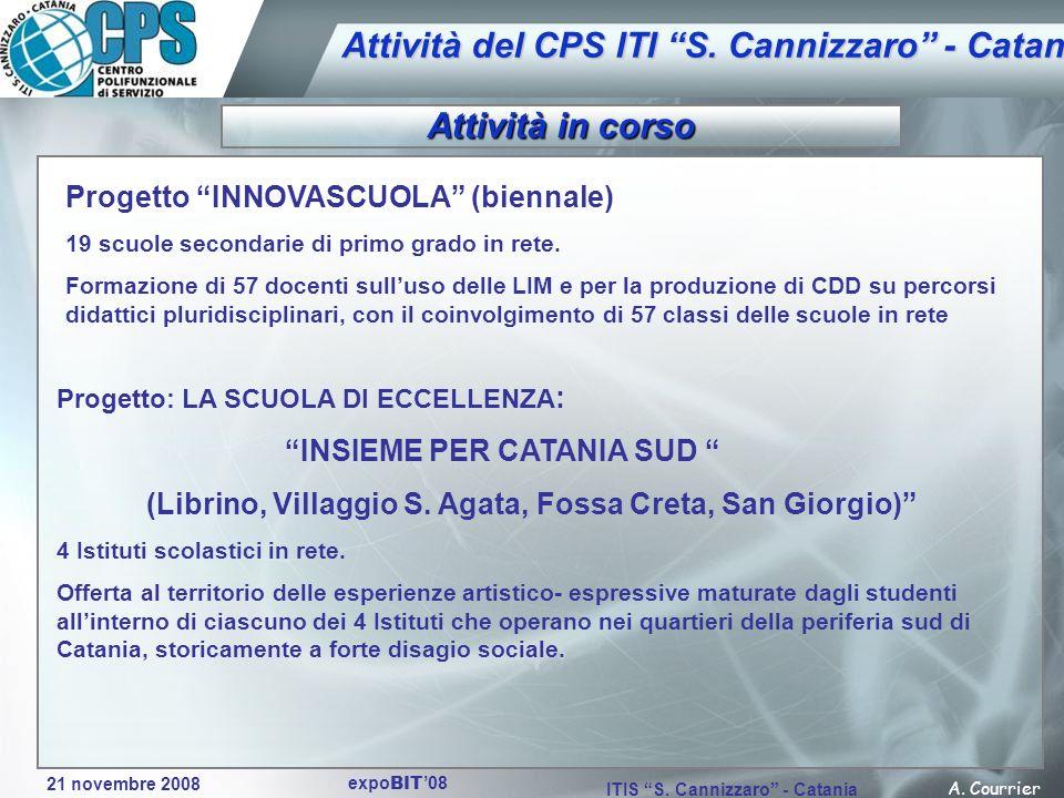 21 novembre 2008 A. Courrier ITIS S. Cannizzaro - Catania expo BIT 08 Attività del CPS ITI S. Cannizzaro - Catania Attività in corso Progetto INNOVASC
