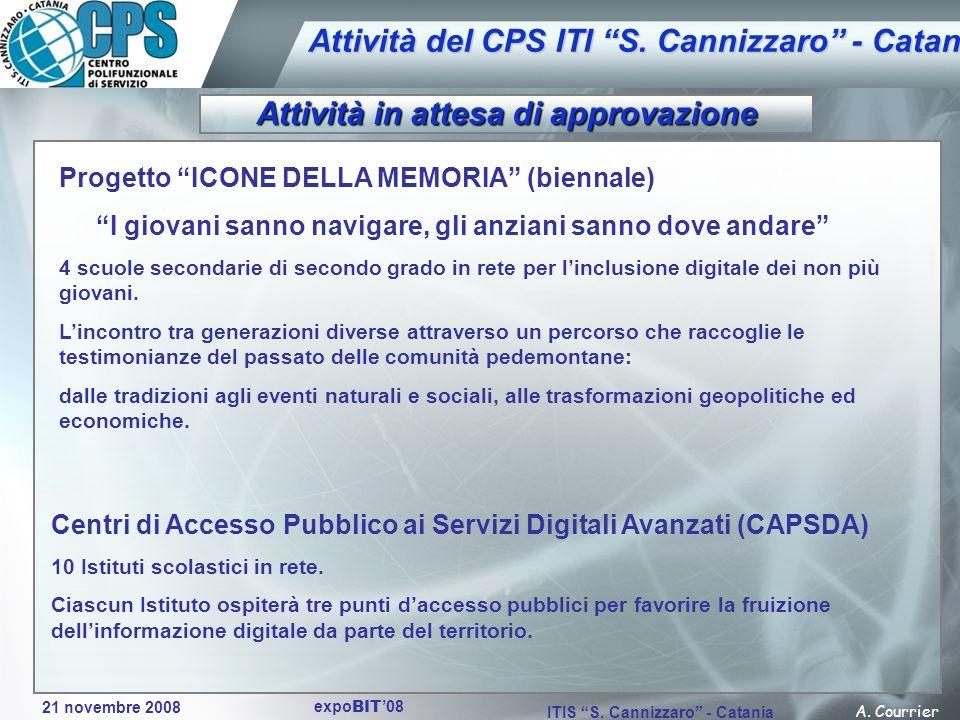 21 novembre 2008 A. Courrier ITIS S. Cannizzaro - Catania expo BIT 08 Attività del CPS ITI S. Cannizzaro - Catania Attività in attesa di approvazione
