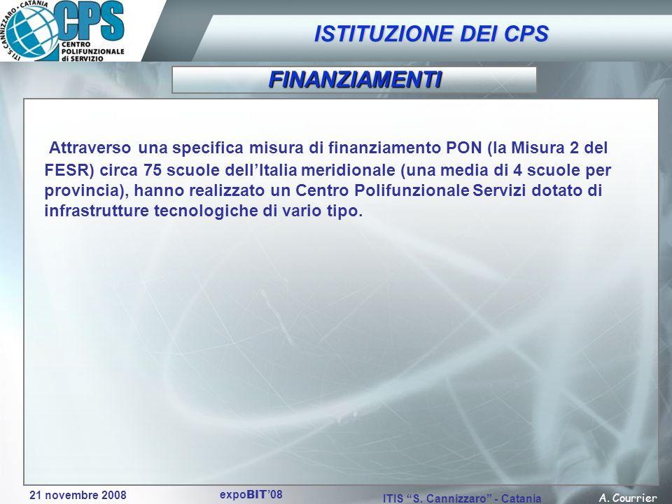 21 novembre 2008 A. Courrier ITIS S. Cannizzaro - Catania expo BIT 08 Attraverso una specifica misura di finanziamento PON (la Misura 2 del FESR) circ