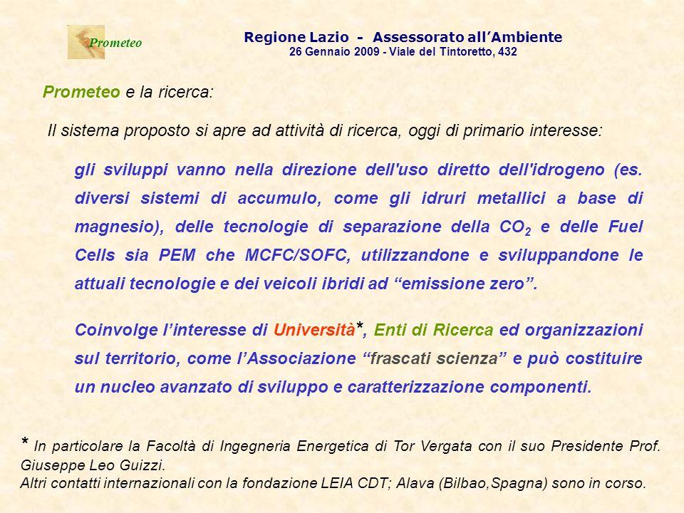 . Prometeo Regione Lazio - Assessorato allAmbiente 26 Gennaio 2009 - Viale del Tintoretto, 432 Il sistema proposto si apre ad attività di ricerca, ogg
