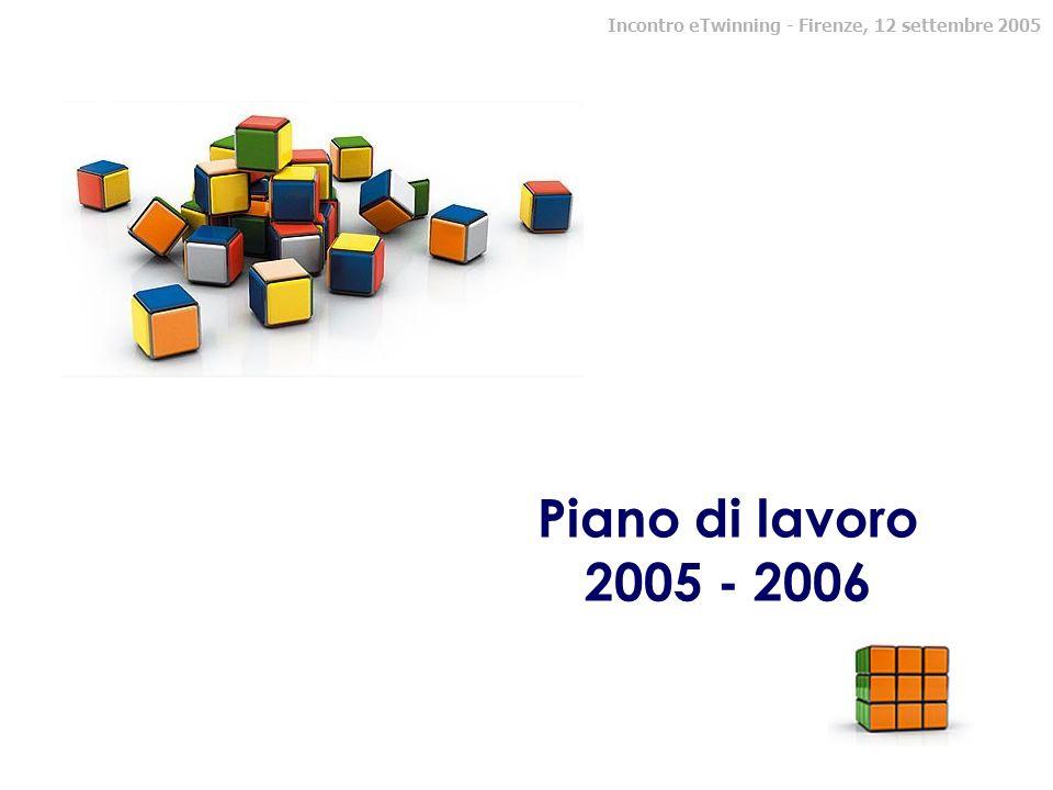 Piano di lavoro 2005 - 2006 Incontro eTwinning - Firenze, 12 settembre 2005