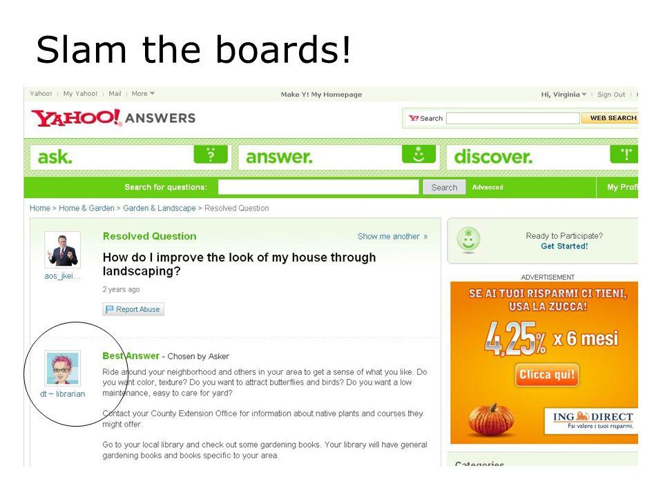 Slam the boards!