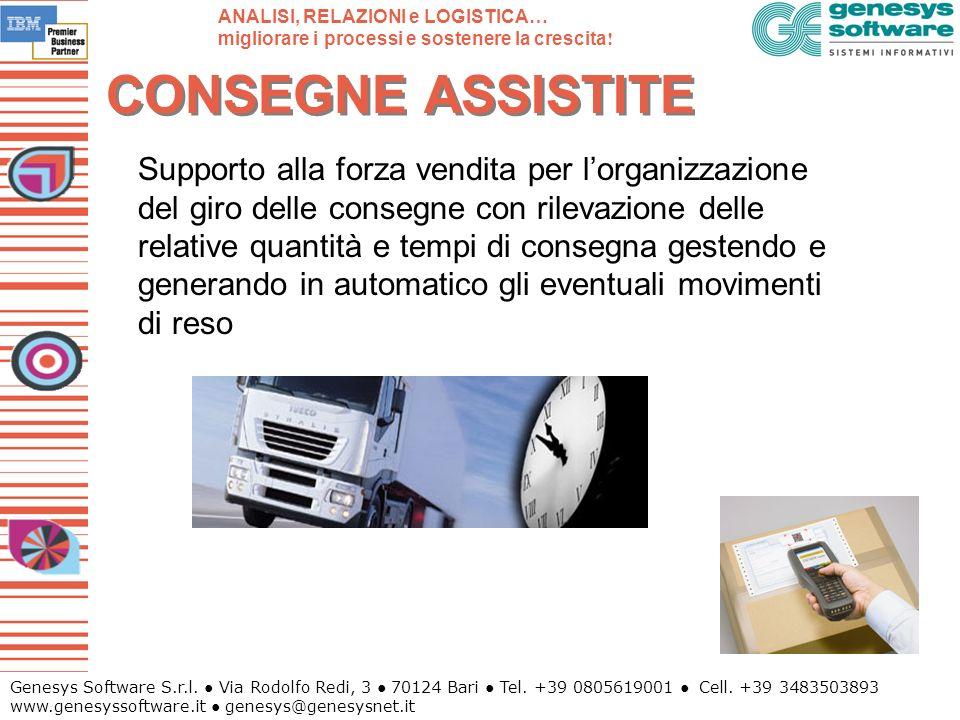 Genesys Software S.r.l. Via Rodolfo Redi, 3 70124 Bari Tel. +39 0805619001 Cell. +39 3483503893 www.genesyssoftware.it genesys@genesysnet.it CONSEGNE