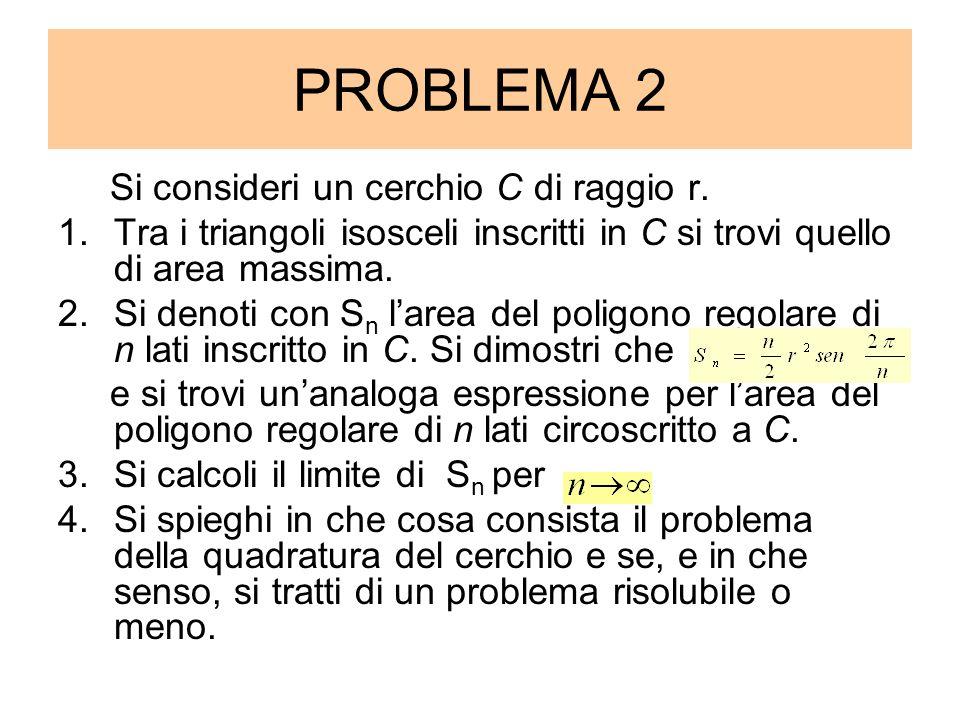 PROBLEMA 2 Si consideri un cerchio C di raggio r. 1.Tra i triangoli isosceli inscritti in C si trovi quello di area massima. 2.Si denoti con S n larea
