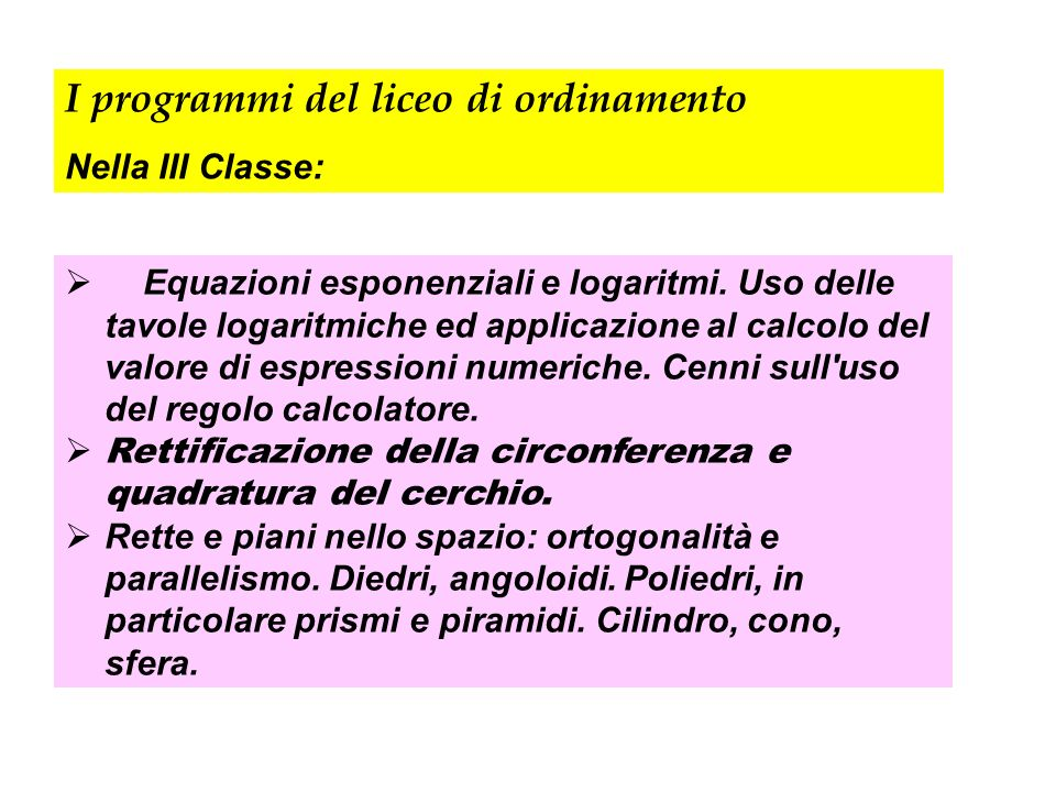 Equazioni esponenziali e logaritmi. Uso delle tavole logaritmiche ed applicazione al calcolo del valore di espressioni numeriche. Cenni sull'uso del r