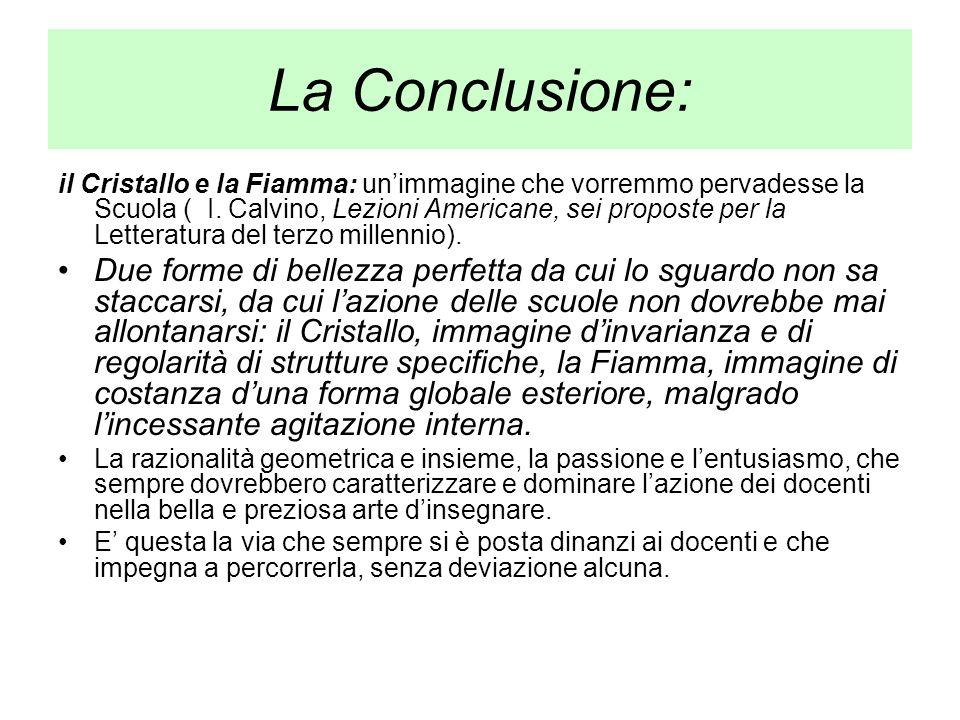 La Conclusione: il Cristallo e la Fiamma: unimmagine che vorremmo pervadesse la Scuola ( I.