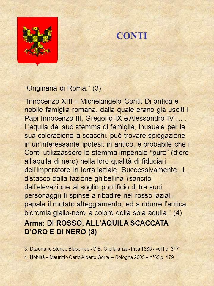 Arma: DI ROSSO, ALLAQUILA SCACCATA DORO E DI NERO (3) CONTI Originaria di Roma.