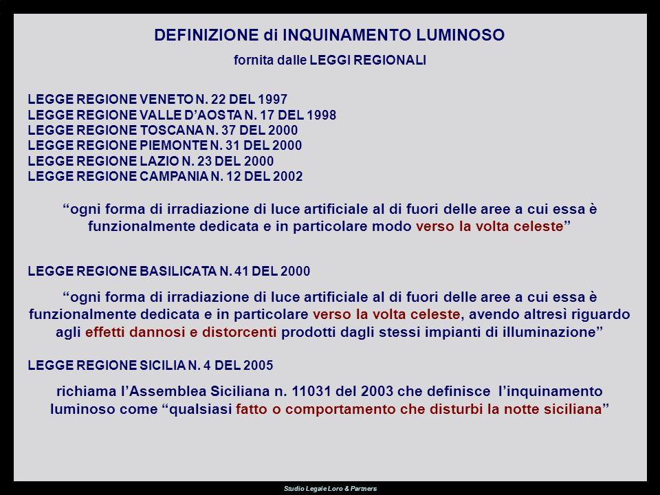 Studio Legale Loro & Partners DEFINIZIONE di INQUINAMENTO LUMINOSO fornita dalle LEGGI REGIONALI LEGGE REGIONE VENETO N.