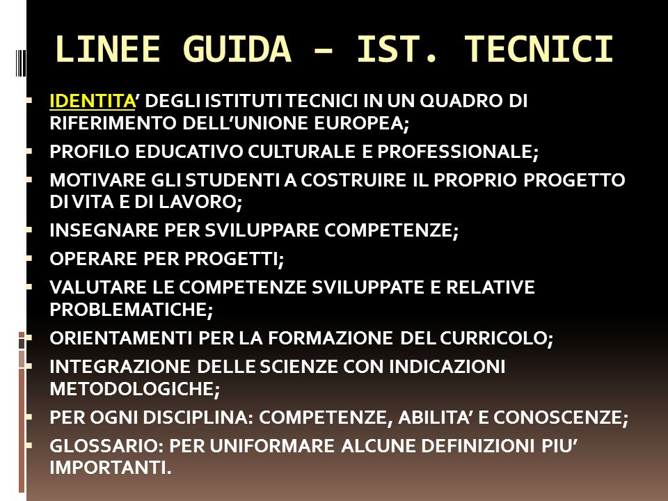 LINEE GUIDA – IST. TECNICI IDENTITA DEGLI ISTITUTI TECNICI IN UN QUADRO DI RIFERIMENTO DELLUNIONE EUROPEA; PROFILO EDUCATIVO CULTURALE E PROFESSIONALE