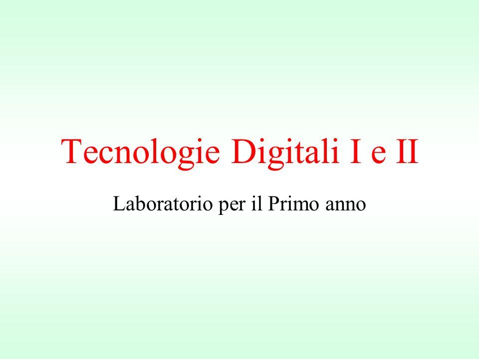Tecnologie Digitali I e II Laboratorio per il Primo anno