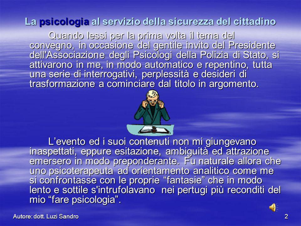 Autore: dott.Luzi Sandro3 Sì. Perché parlare di Psicologia è un fare.