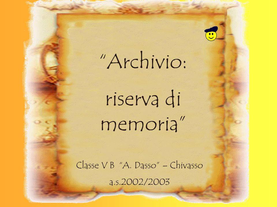 Archivio: riserva di memoria Classe V B A. Dasso – Chivasso a.s.2002/2003