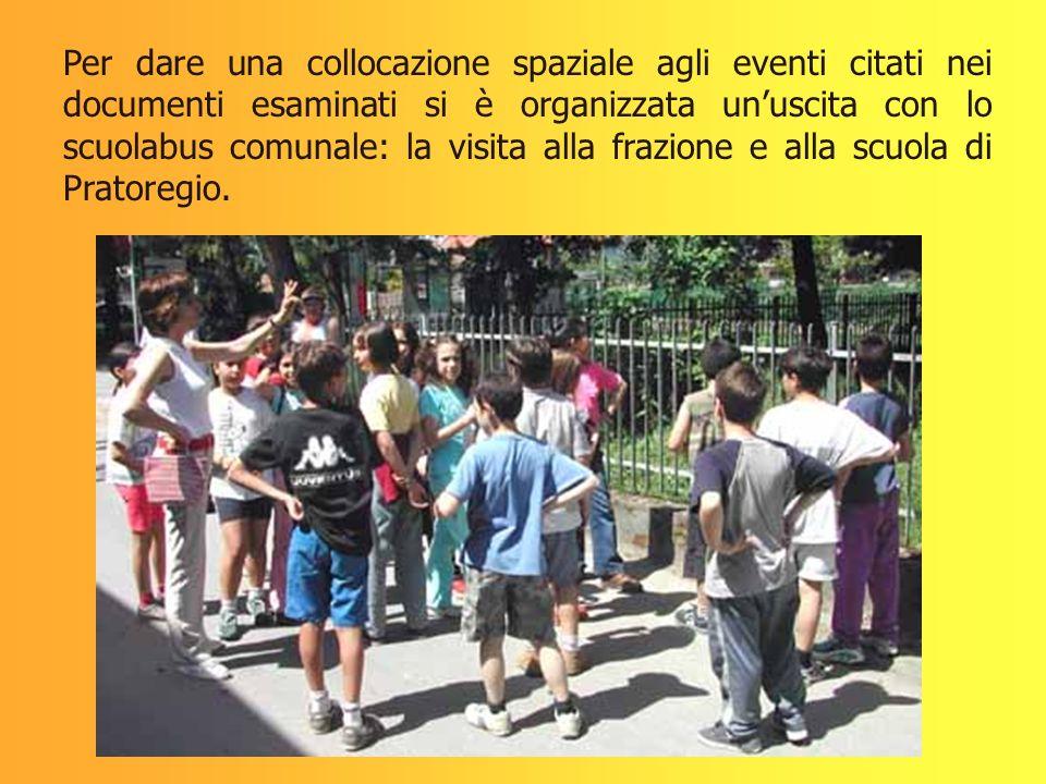 Per dare una collocazione spaziale agli eventi citati nei documenti esaminati si è organizzata unuscita con lo scuolabus comunale: la visita alla fraz