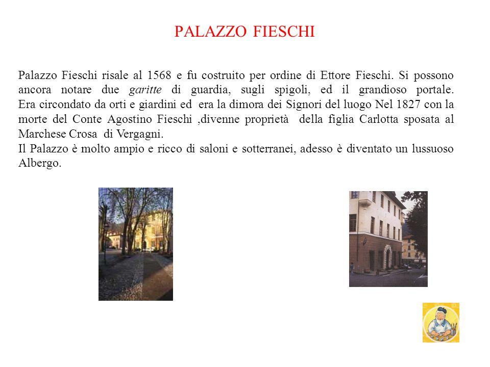 PALAZZO VERGAGNI A lato della chiesa sta un grosso caseggiato che i signori conti Fieschi fondarono nel 1770: infatti il conte Gerolamo con proprio de