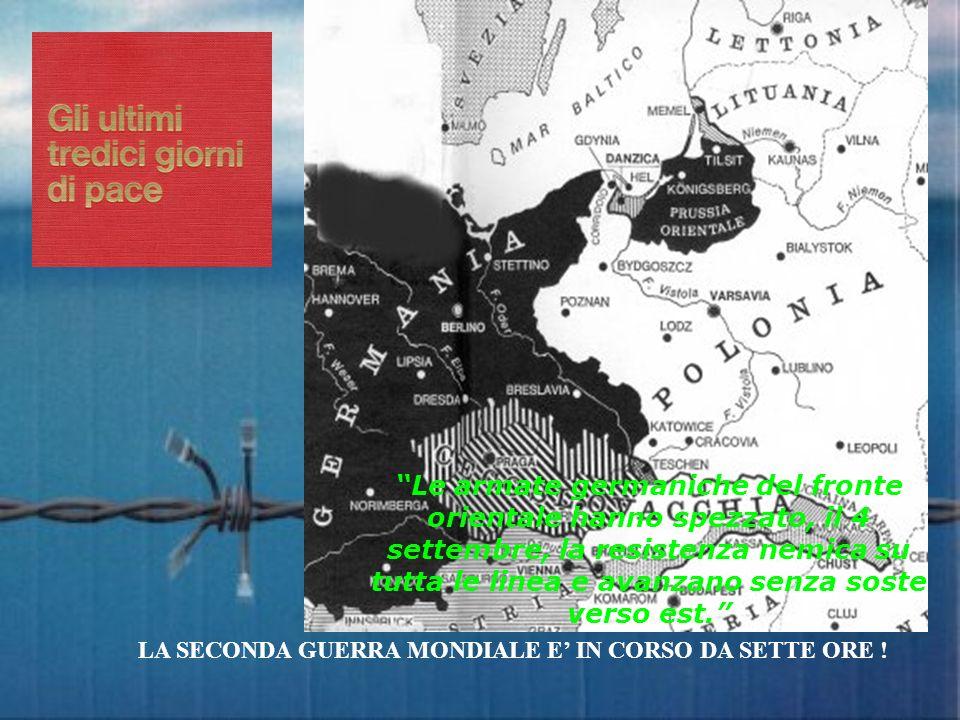 …nella tarda sera del 3 settembre, dopo la domenica di sangue di Bydgoszcz e l affondamento dell Athenia nelle acque dell Atlantico, il mondo comincia