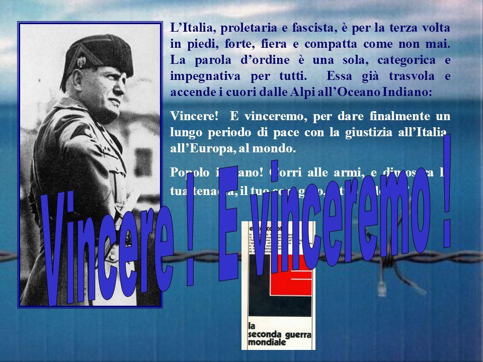 LItalia, proletaria e fascista, è per la terza volta in piedi, forte, fiera e compatta come non mai. La parola dordine è una sola, categorica e impegn