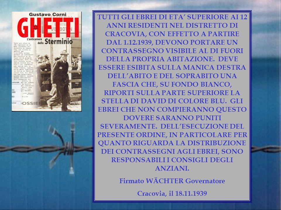 TUTTI GLI EBREI DI ETA SUPERIORE AI 12 ANNI RESIDENTI NEL DISTRETTO DI CRACOVIA, CON EFFETTO A PARTIRE DAL 1.12.1939, DEVONO PORTARE UN CONTRASSEGNO V
