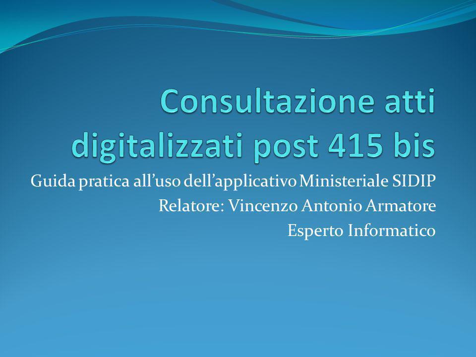 Guida pratica alluso dellapplicativo Ministeriale SIDIP Relatore: Vincenzo Antonio Armatore Esperto Informatico
