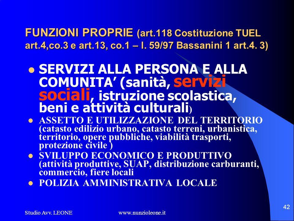 Studio Avv. LEONE www.nunzioleone.it 42 FUNZIONI PROPRIE (art.118 Costituzione TUEL art.4,co.3 e art.13, co.1 – l. 59/97 Bassanini 1 art.4. 3) SERVIZI