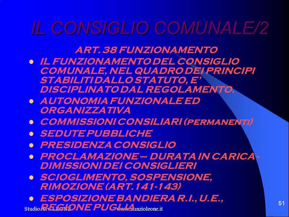 Studio Avv. LEONE www.nunzioleone.it 51 IL CONSIGLIO COMUNALE/2 ART. 38 FUNZIONAMENTO IL FUNZIONAMENTO DEL CONSIGLIO COMUNALE, NEL QUADRO DEI PRINCIPI