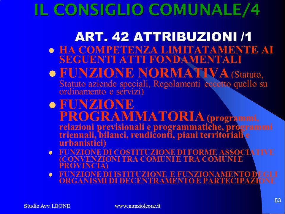 Studio Avv. LEONE www.nunzioleone.it 53 IL CONSIGLIO COMUNALE/4 ART. 42 ATTRIBUZIONI /1 HA COMPETENZA LIMITATAMENTE AI SEGUENTI ATTI FONDAMENTALI FUNZ