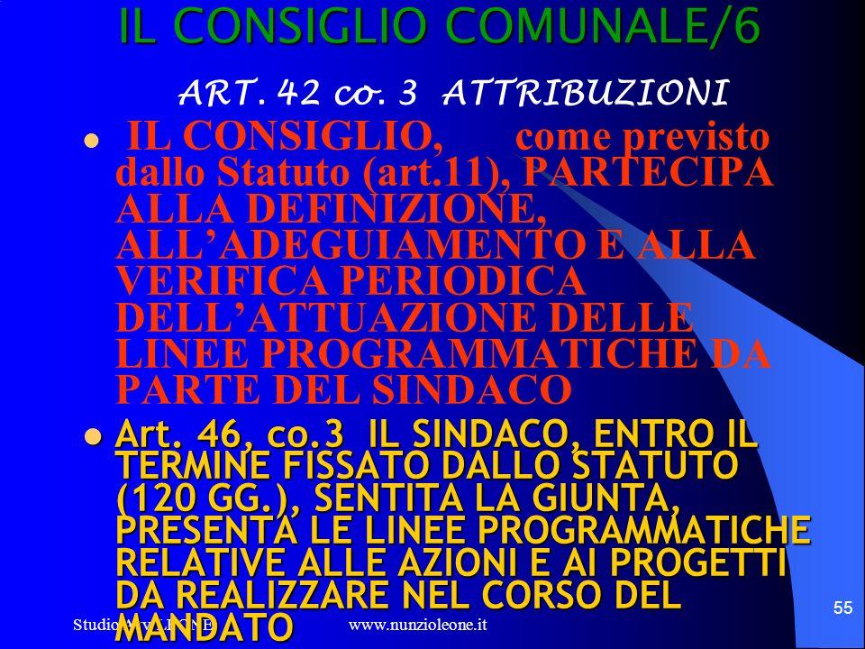 Studio Avv. LEONE www.nunzioleone.it 55 IL CONSIGLIO COMUNALE/6 ART. 42 co. 3 ATTRIBUZIONI IL CONSIGLIO, come previsto dallo Statuto (art.11), PARTECI