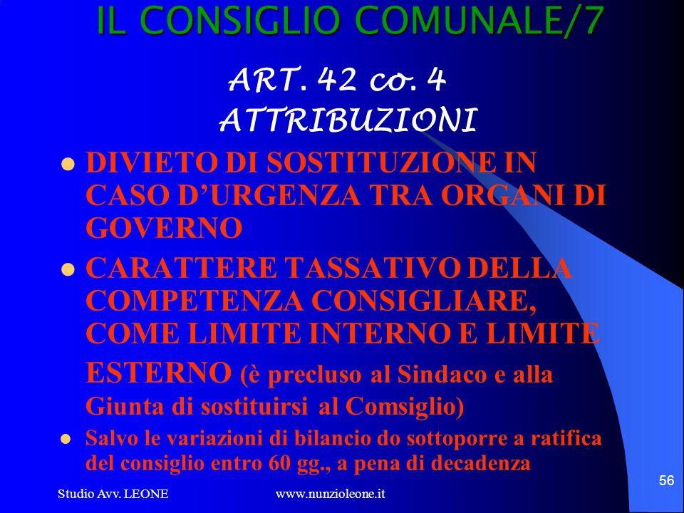 Studio Avv. LEONE www.nunzioleone.it 56 IL CONSIGLIO COMUNALE/7 ART. 42 co. 4 ATTRIBUZIONI DIVIETO DI SOSTITUZIONE IN CASO DURGENZA TRA ORGANI DI GOVE