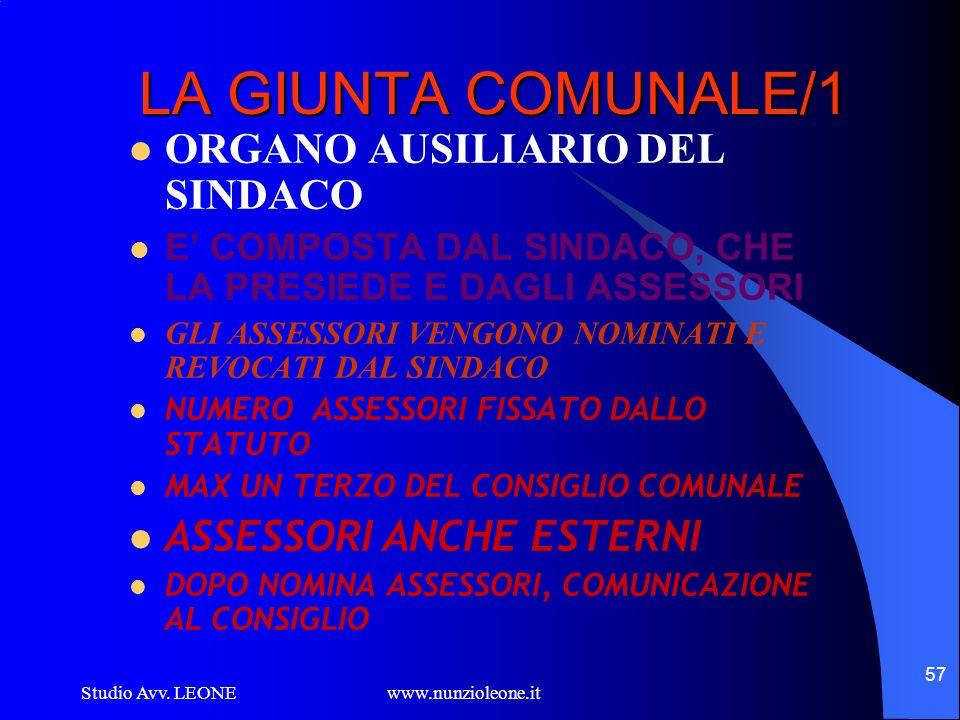 Studio Avv. LEONE www.nunzioleone.it 57 LA GIUNTA COMUNALE/1 ORGANO AUSILIARIO DEL SINDACO E COMPOSTA DAL SINDACO, CHE LA PRESIEDE E DAGLI ASSESSORI G