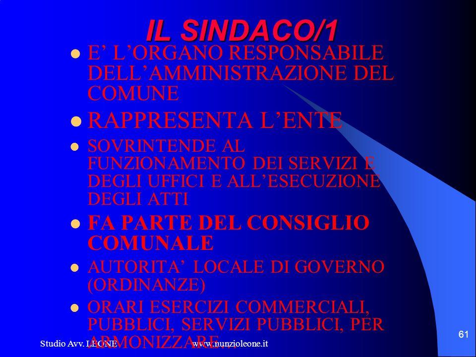 Studio Avv. LEONE www.nunzioleone.it 61 IL SINDACO/1 E LORGANO RESPONSABILE DELLAMMINISTRAZIONE DEL COMUNE RAPPRESENTA LENTE SOVRINTENDE AL FUNZIONAME