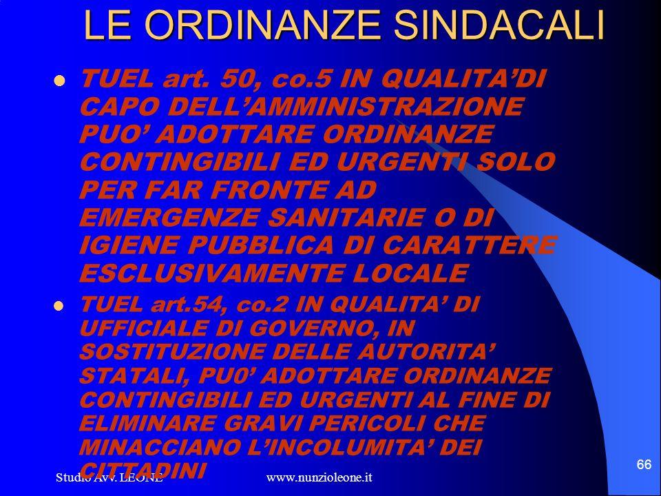 Studio Avv. LEONE www.nunzioleone.it 66 LE ORDINANZE SINDACALI TUEL art. 50, co.5 IN QUALITADI CAPO DELLAMMINISTRAZIONE PUO ADOTTARE ORDINANZE CONTING