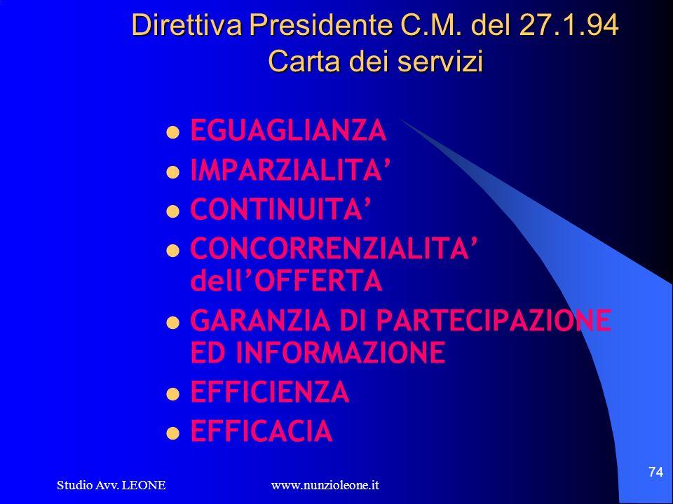 Studio Avv. LEONE www.nunzioleone.it 74 Direttiva Presidente C.M. del 27.1.94 Carta dei servizi EGUAGLIANZA IMPARZIALITA CONTINUITA CONCORRENZIALITA d