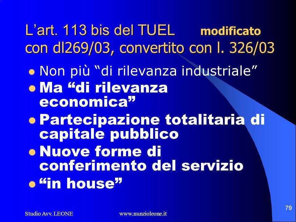 Studio Avv. LEONE www.nunzioleone.it 79 Lart. 113 bis del TUEL modificato con dl269/03, convertito con l. 326/03 Non più di rilevanza industriale Ma d