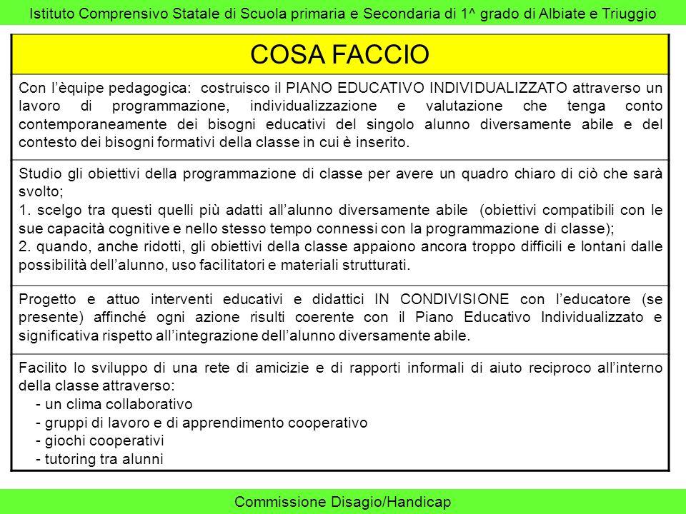 Istituto Comprensivo Statale di Scuola primaria e Secondaria di 1^ grado di Albiate e Triuggio Commissione Disagio/Handicap COSA FACCIO Con lèquipe pe