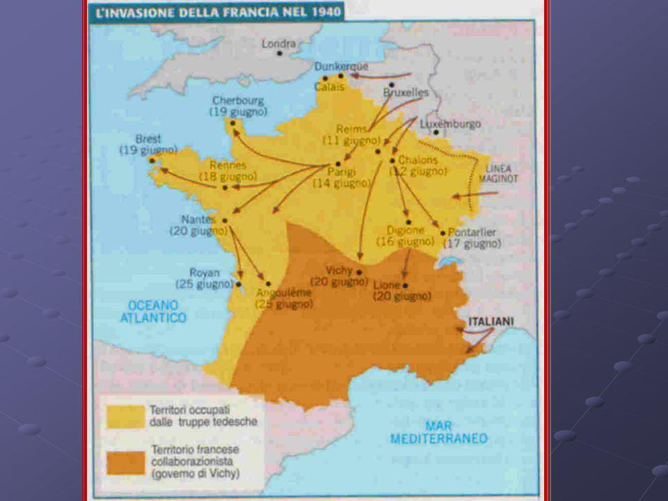 La resa della Francia 10 giugno cade Parigi (e pugnalata alle spalle italiana) 10 giugno cade Parigi (e pugnalata alle spalle italiana) 14 giugno i tedeschi entrano a Parigi 14 giugno i tedeschi entrano a Parigi 22 giugno armistizio : 22 giugno armistizio : Francia occupata,zona atlantica Francia occupata,zona atlantica Francia collaborazionista a Vichy,zona mediterranea Francia collaborazionista a Vichy,zona mediterranea Francia libera proclamata da De Gaulle a Londra Francia libera proclamata da De Gaulle a Londra