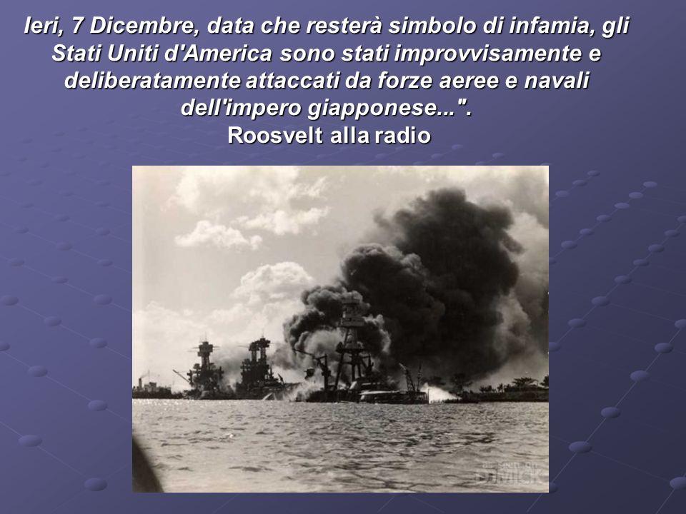 GLI USA IN GUERRA 7 Dicembre - Pearl Harbor,il Giappone attacca la base americana nelle Hawai 7 Dicembre - Pearl Harbor,il Giappone attacca la base americana nelle Hawai 8 dicembre - USA e GB dichiarano guerra al Giappone 8 dicembre - USA e GB dichiarano guerra al Giappone 11 dicembre - Germania e Italia dichiarano guerra agli USA 11 dicembre - Germania e Italia dichiarano guerra agli USA